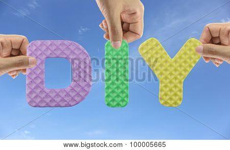 Hand Arrange Alphabet Diy Of Acronym Do It Yourself In Creative Work Pieces.