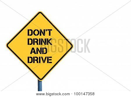 Yellow Roadsign With Don't Drink And Drive Message