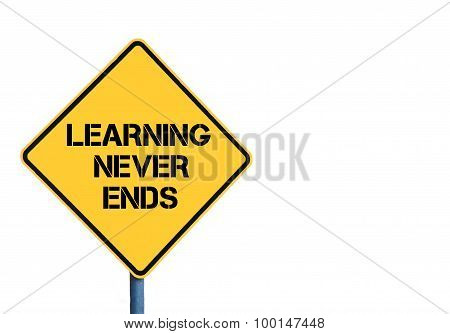 Yellow Roadsign With Learning Never Ends Message