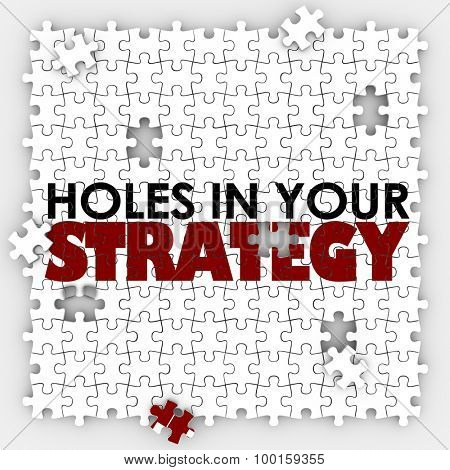 Holes in Your Strategy words on a puzzle with pieces missing to illsutrate flawed, bad or poor leadership, management or planning