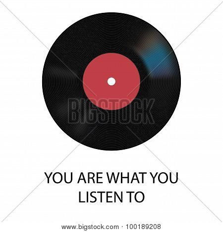 Vector vinyl record with phrase YOU ARE WHAT YOU LISTEN TO