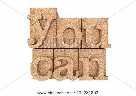 Vintage Wood Type Printing Blocks With You Can Slogan