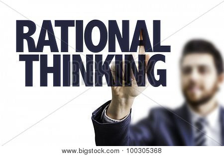 Business man pointing the text: Rational Thinking