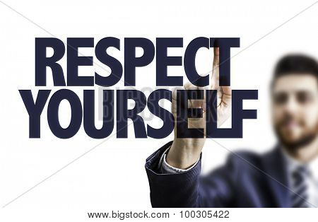 Business man pointing the text: Respect Yourself