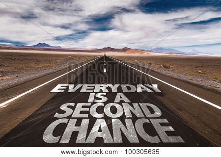 Everyday is a Second Chance written on desert road
