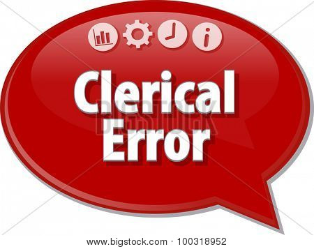Speech bubble dialog illustration of business term saying Clerical Error