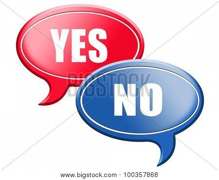 yes or no agree or disagree difficult choice go for it or not accept or reject proposal