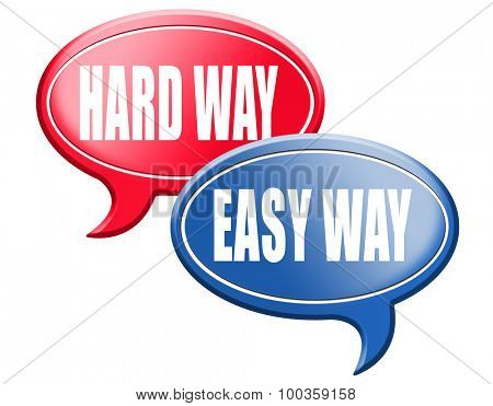 easy way or hard way take a risk and go for adventure character test less traveled path take the challenge struggle for life