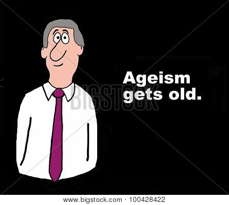 Ageism Gets Old