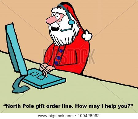 """Christmas cartoon showing Santa Claus as customer service rep and saying, """"North Pole gift order line.  How may I help you?'. poster"""