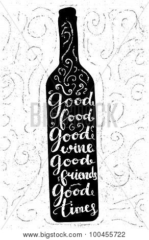 Good food, good wine, good friends, good time - inspirational quote, typography art for cafe, bars a