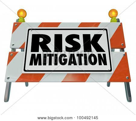 Risk Mitigation words on a road construction barrier or sign warning of danger of injury and protecting or prevention from lawsuits poster