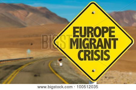 Europe Migrant Crisis sign with road background