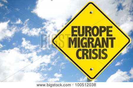 Europe Migrant Crisis sign with sky background