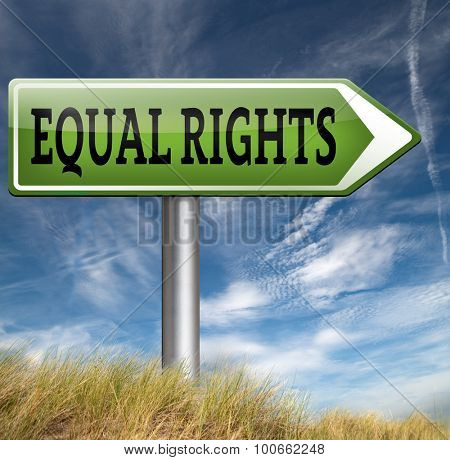 equal rights road sign no discrimination and same opportunities for all women man disabled black and white solidarity discrimination of people with disability or physical and mental handicap