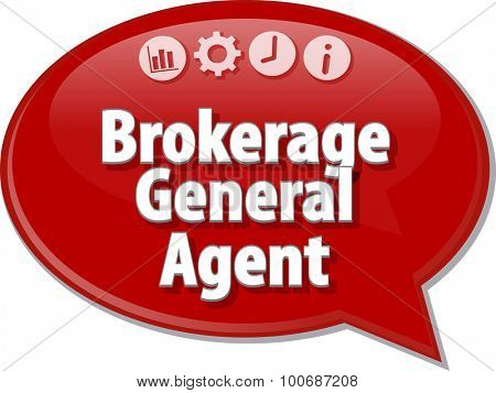 Speech bubble dialog illustration of business term saying Brokerage General Agent
