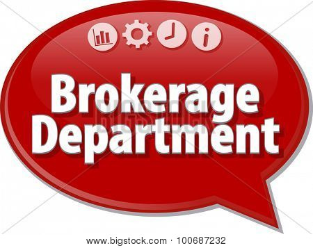 Speech bubble dialog illustration of business term saying Brokerage Department