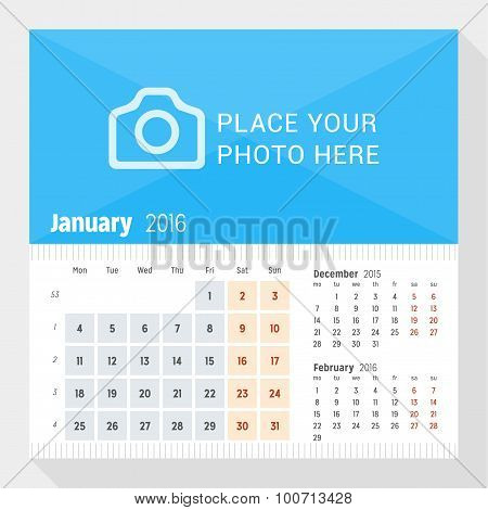 January 2016. Desk Calendar for 2016 Year. Week Starts Monday. 3 Months on Page. Vector Design Print Template with Place for Photo poster