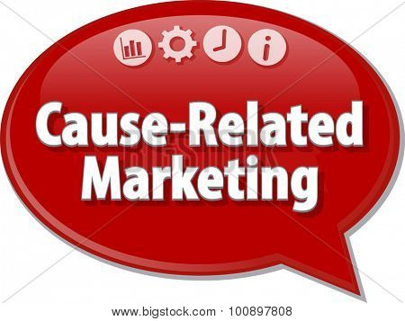 Speech bubble dialog illustration of business term saying Cause-Related Marketing