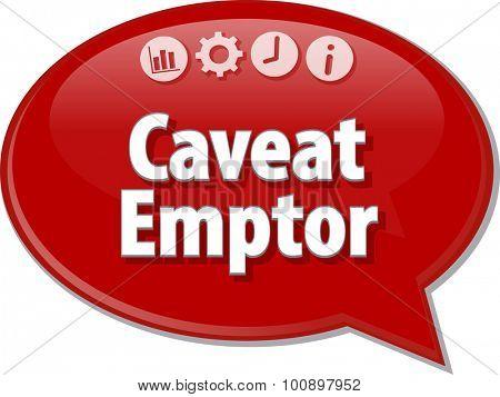 Speech bubble dialog illustration of business term saying Caveat Emptor