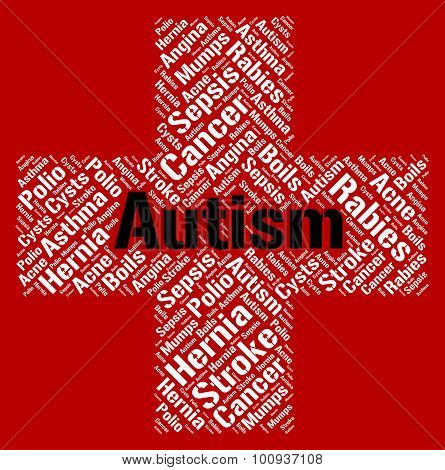 Autism Word Represents Ill Health And Ailment