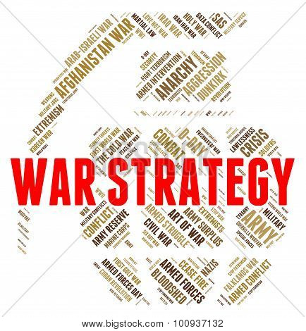 War Strategy Means Military Action And Battles