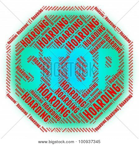Stop Hoarding Means Warning Sign And Caution