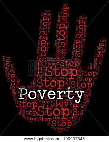 Stop Poverty Means Warning Sign And Caution