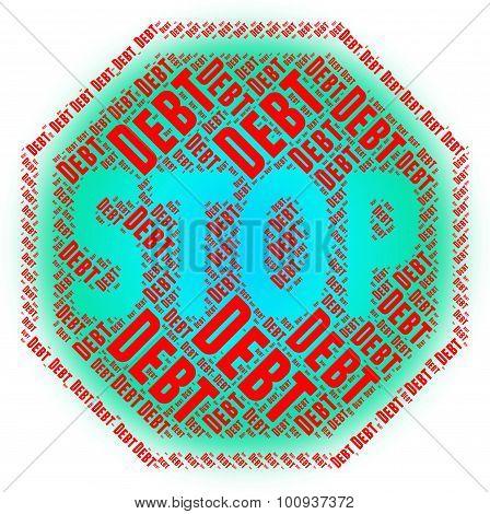 Stop Debt Represents Warning Sign And Danger