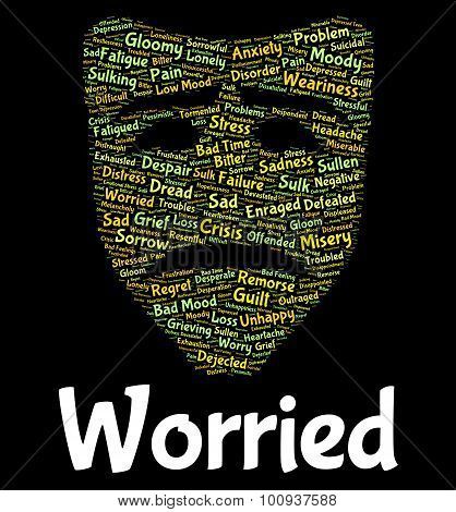 Worried Word Represents Ill At Ease And Agitated