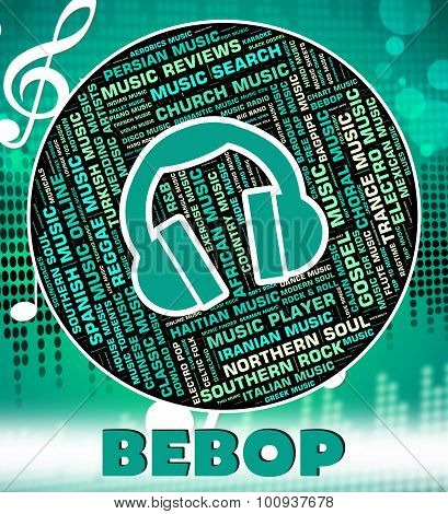 Bebop Music Indicates Sound Tracks And Acoustic