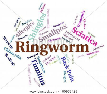 Ringworm Word Indicates Ill Health And Ailment