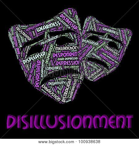 Disillusionment Word Shows Let Down And Disabused