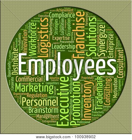 Employees Word Represents Member Of Staff And Breadwinner