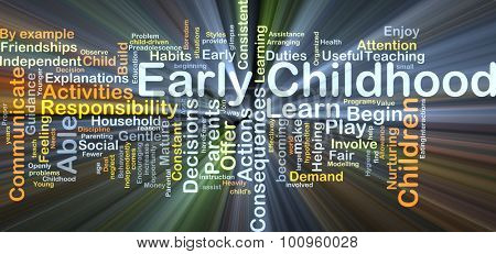 Background concept wordcloud illustration of early childhood glowing light