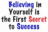 Motivational saying that you have to believe in yourself to accomplish anything and be successful poster
