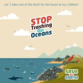 Stop trashing our oceans. Save the Earth eco illustration poster