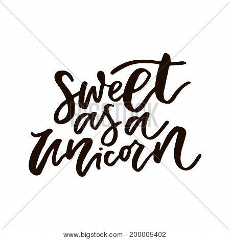 Unique handdrawn lettering quote about unicorns - sweet as unicorn