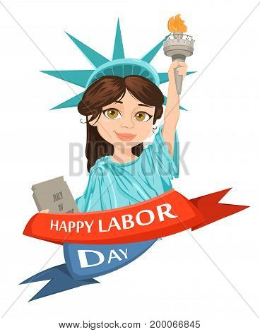 Labor Day greeting card with girl dressed in a costume of Statue Liberty and text Happy Labor Day below. Vector illustration for holiday