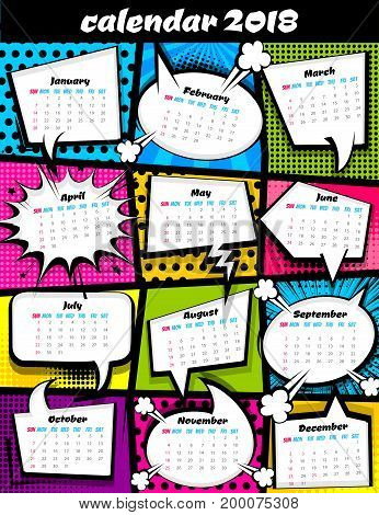 2018 calendar pop art template. Comic book colored halftone background, funny text speech bubble, balloon. Business planer scheduler date, number, days week month year. Vector illustration design.