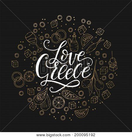 Love Greece. Lettering handdrawn quote with doodle symbols of national Greek cuisine.