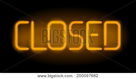 Closed realistic neon inscription. Light sign on black background. Can be used for advertising and promotion, design flyer or placard.
