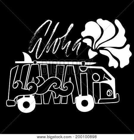 Black and white Aloha Hawaii surf print. Handdrawn lettering with a minivan. Vector bus illustration. Typography banner