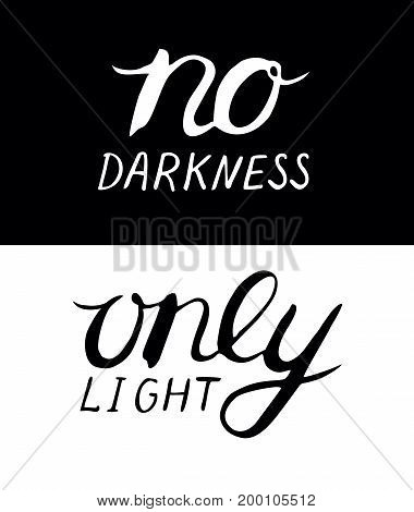 Hand lettering No darkness, only light. Biblical background. New Testament. Quote. Modern calligraphy. White and black