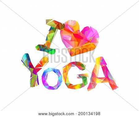 I Love Yoga. Vector Inscription