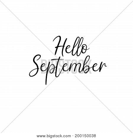 Hello September calligraphy inscription. Autumn greeting card, postcard, card, postcard, invitation, banner template. Vector brush calligraphy. Hand lettering typography.