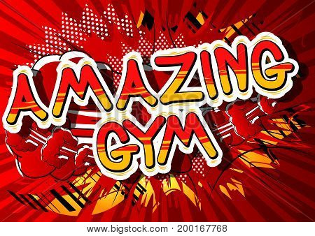 Amazing Gym - Comic book word on abstract background.