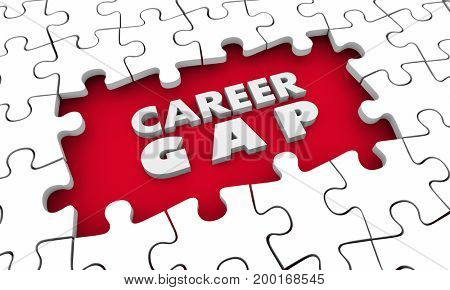 Career Gap Jobs Hole Puzzle Pieces Words 3d Illustration