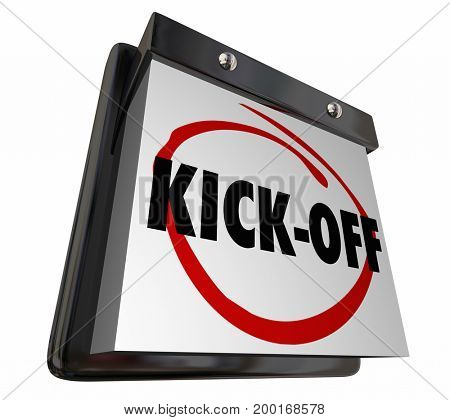 Kick-Off Calendar Day Date Begin Start Kickoff 3d Illustration
