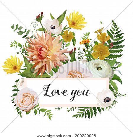 Flower card design vector poster background ribbon. Floral wildflower bouquet of pink garden rose dahlia calendula marigold fern greenery leaf cute Elegant Illustration template design. Love you text